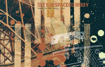 seeyouspacecowboy-songs-for-the-firing-squad-in-der-kuerzen-liegt-die-wuerze-album-review