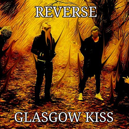reverse-glasgow-kiss-ep-vorstellung