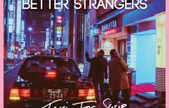 better-strangers-taxi-for-susie-vollblut-alternative-rock-aus-berlin-ep-review-und-empfehlung