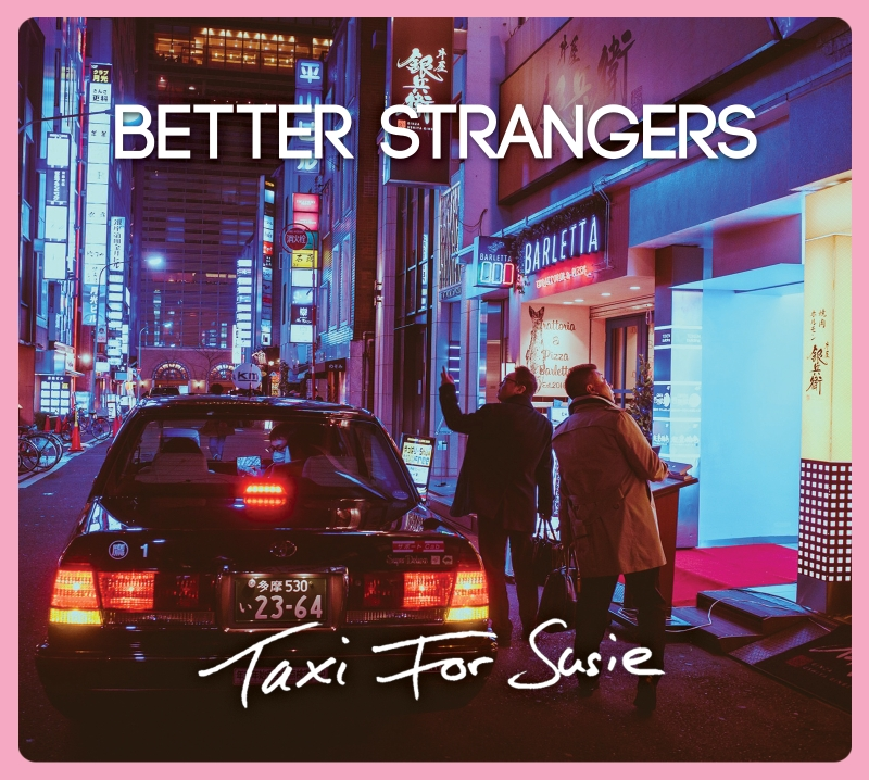 better-strangers-taxi-for-susie-vollblut-alternative-rock-aus-berlin-ep-review-und-empfehlung