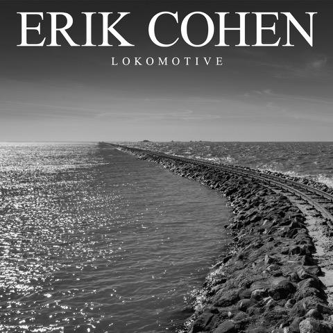 erik-cohen-lokomotive-neuer-song-video