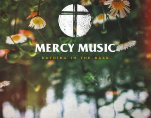Mercy Music – Nothing In The Dark – Fetzig ins Ohr – Album Review