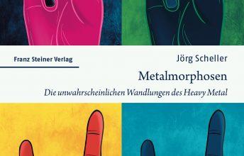 metalmorphosen-die-unwahrscheinlichen-wandlungen-des-heavy-metal-dr-joerg-scheller-buchkritik