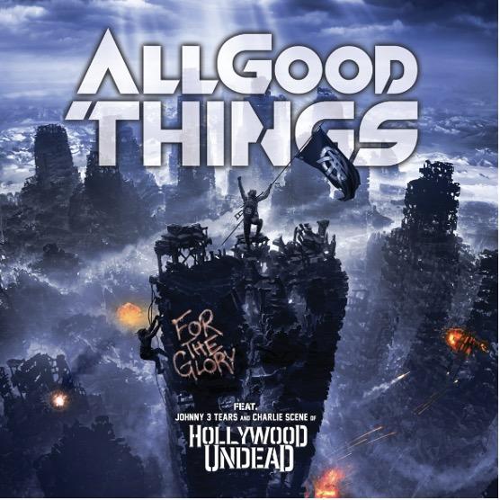 all-good-things-schliessen-sich-mit-hollywood-undead-zusammen-veroeffentlichen-neue-version-ihrer-hit-single-for-the-glory-inkl-musikvideo