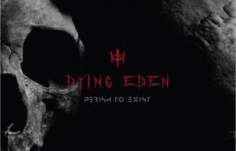 dying-eden-perish-to-exist-ein-album-review