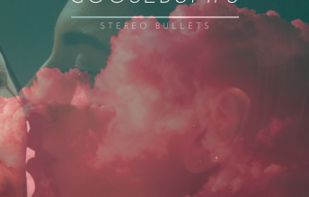 stereo-bullets-goosebumps-single-review-video-premiere