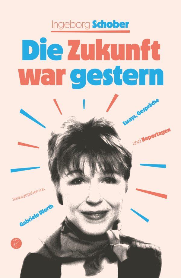 ueber-deutschlands-erste-rockmusikjounalistin-ingeborg-schober-die-zukunft-war-gestern-von-gabriele-werth-buchvorstellung