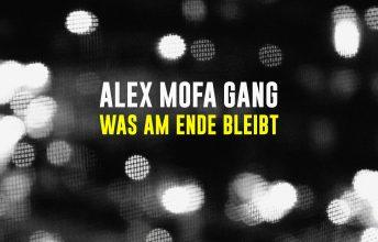 alex-mofa-gang-was-am-ende-bleibt-video-premiere