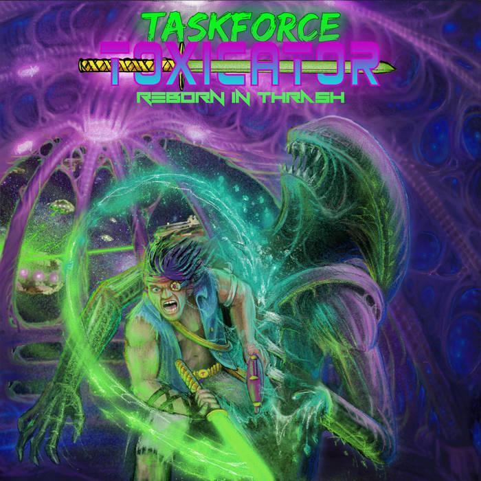 taskforce-toxicator-reborn-in-thrash